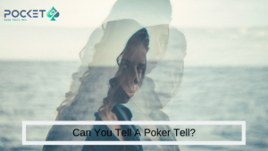 Poker Tells and Understanding the game of poker better.