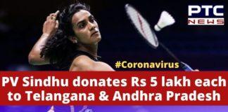 Coronavirus PV Sindhu Donates 5 lakh , Andhra Pradesh , Telangana
