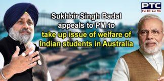 Indian Students in Australia | Coronavirus | Sukhbir Singh Badal to PM Narendra Modi