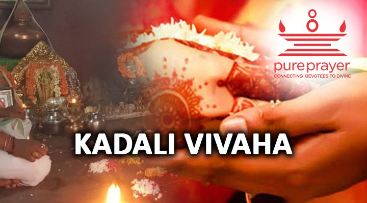 Book and perform Kadali Vivah with best experienced Vedic Pandits from PurePrayer