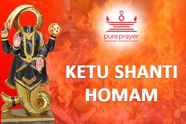 Book and perform Ketu Shanti Homa or Ketu Shanti Havan with best Vedic Pandits from PurePrayer for great relief from the malefic effects of Ketu