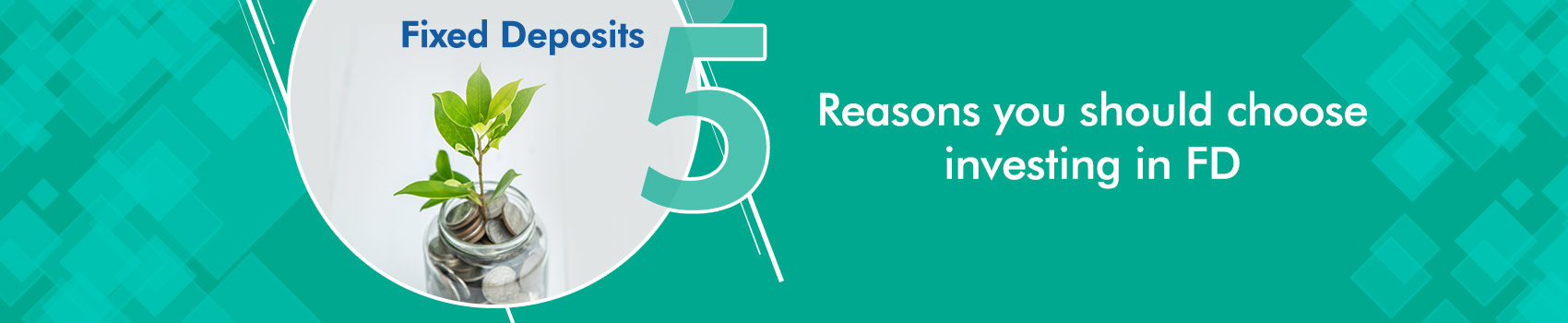 5 Reasons you should choose investing in FD
