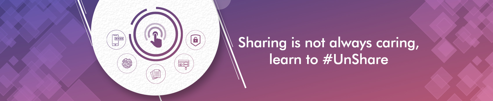 Sharing is not always caring, learn to #UnShare