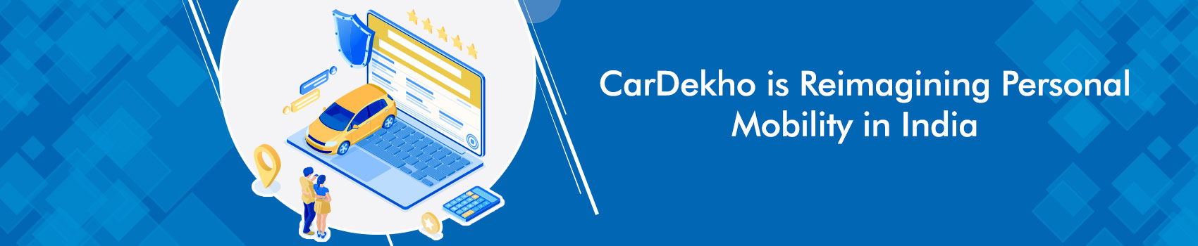 CarDekho is Reimagining Personal Mobility in India