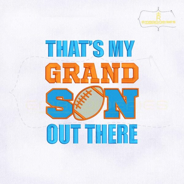 That's My Grand Son Out There Embroidery Design