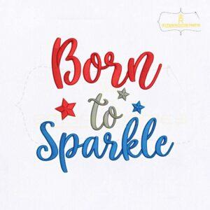 Born To Sparkle Embroidery Design