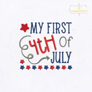 My First 4th Of July Embroidery Design