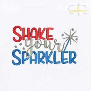 4th of July Shake Your Sparkler Embroidery Design