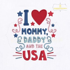 I Love Mommy Daddy And The USA Embroidery Design