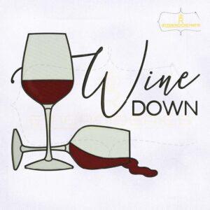 Wine Down Machine Embroidery Design