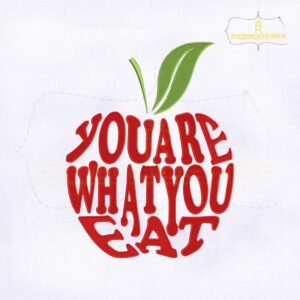 You Are What You Eat Embroidery Design