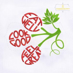 Eat Well Cook Good Feel Great Embroidery Design