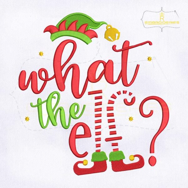 What the Elf Christmas Embroidery Design