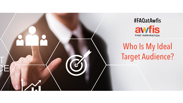 #FAQatAwfis: Who Is My Ideal Target Audience?