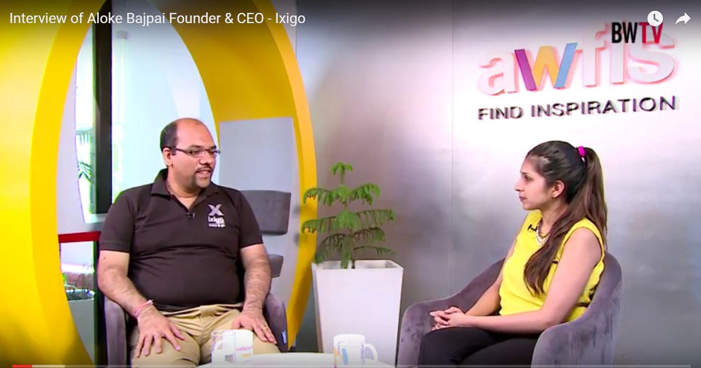 Interview of Aloke Bajpai Founder & CEO - Ixigo