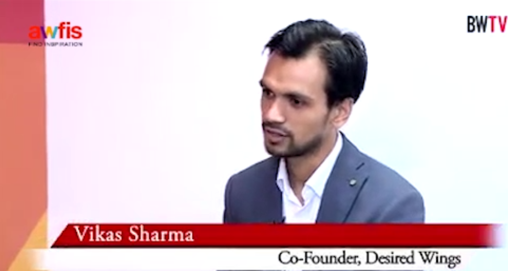Interview with Vikas Sharma - Co founder, Desired Wings