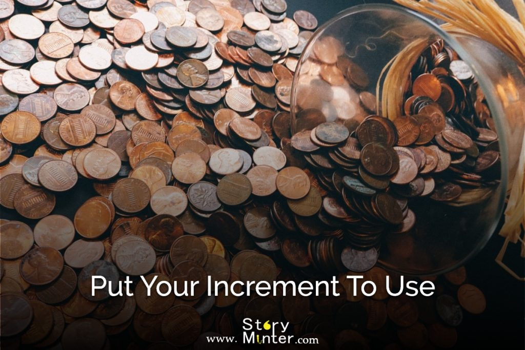 Put your increment to use