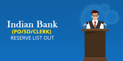 Indian Bank PO, SO and Clerk Reserve List Out