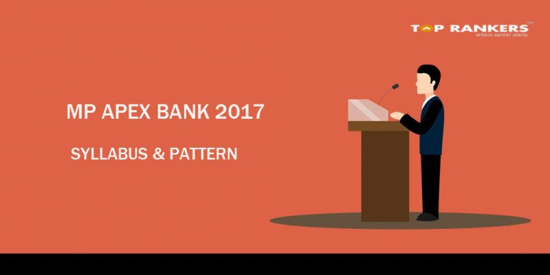 MP Apex Mains 2017 Syllabus & Pattern