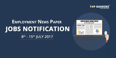 Employment News Paper 8th to 15th July 2017 Job Highlights