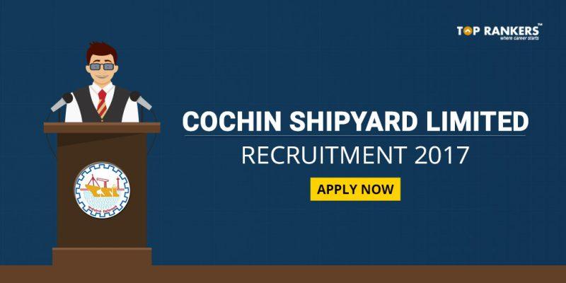 Cochin Shipyard Limited Recruitment 2017