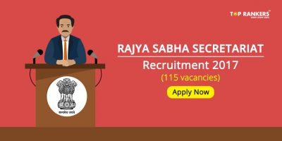 Rajya Sabha Secretariat Recruitment 2017: Apply now for 115 vacancies