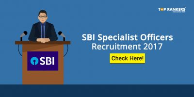 SBI Specialist Cadre Officers Recruitment 2017- Apply Now!