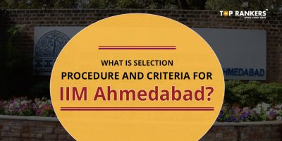 What is Selection procedure and criteria for IIM Ahmedabad?