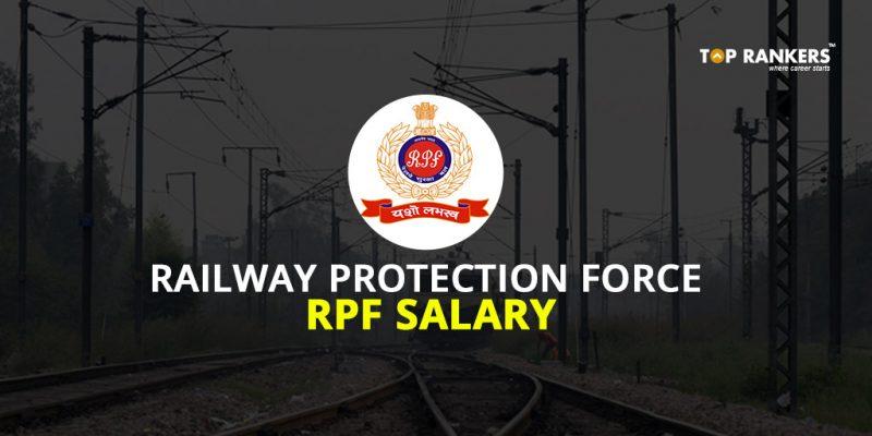 Railway Protection Force RPF Salary