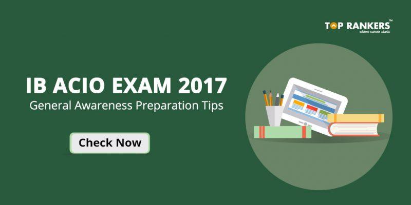 IB ACIO Exam 2017 General Awareness Preparation Tips