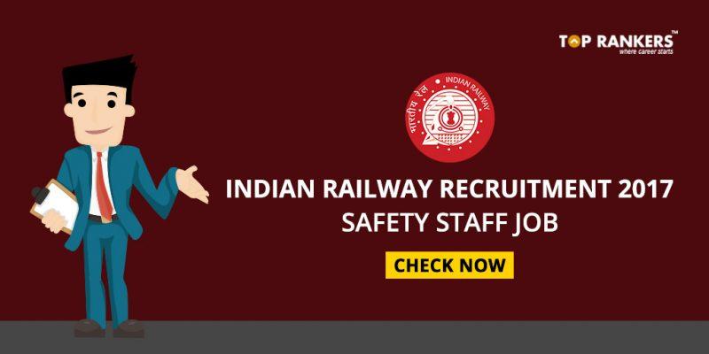 Indian Railway Recruitment 2017 Safety Staff Job