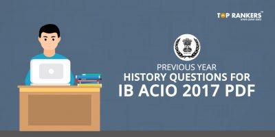Previous Year History Questions for IB ACIO 2017 PDF