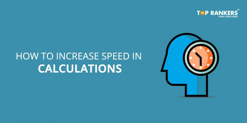 How to Increase Speed in Calculations For SSC and Bank Exams