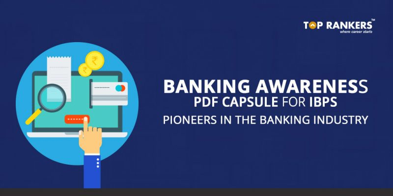 Banking Awareness PDF Capsule for IBPS Exams - Pioneers in Banking Industry