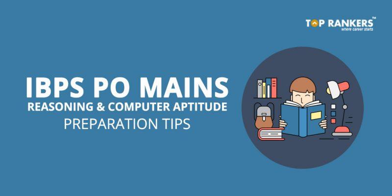 IBPS PO Mains Reasoning and Computer Aptitude Preparation Tips