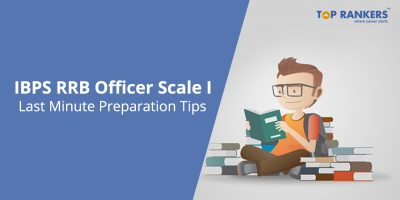 IBPS RRB Officer Scale I Mains – Get Last Minute Preparation Tips!