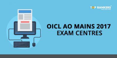 OICL AO Mains 2017 Exam Centres