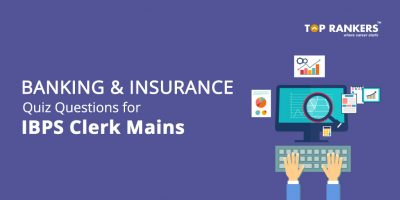 Banking & Insurance Quiz Questions for IBPS Clerk Mains