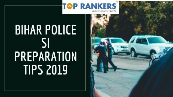Bihar Police SI Preparation Tips