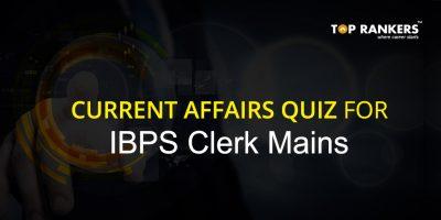 Current Affairs Quiz for IBPS Clerk Mains