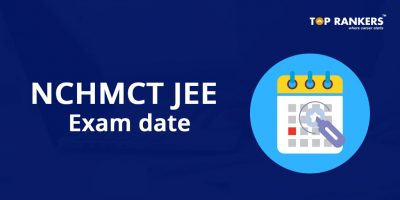 NCHMCT JEE Exam Date
