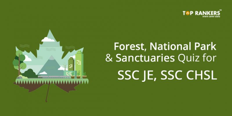 Forest, National Park & Sanctuaries Quiz for SSC JE, SSC CHSL