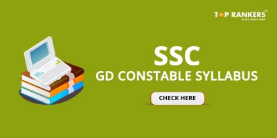 SSC GD Constable Syllabus 2019 – Download GD Constable CBT Exam Syllabus