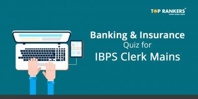 Banking & Insurance quiz for IBPS Clerk Mains