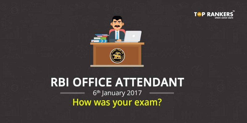 RBI Office Attendant 6th January 2018 Exam Analysis – How was your exam?