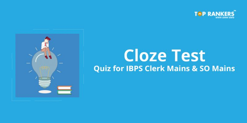Cloze Test for IBPS Clerk Mains & SO mains