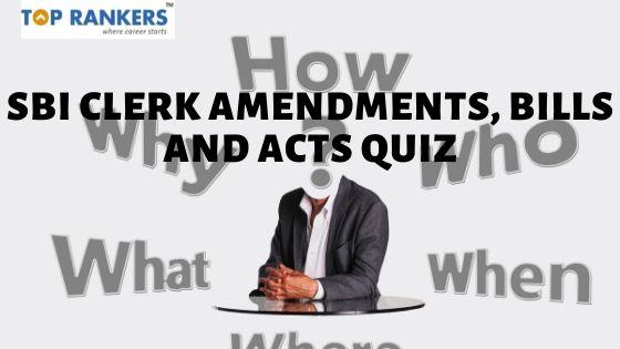 SBI Clerk Amendments, Bills and Acts Quiz