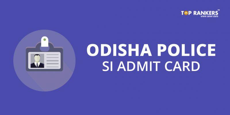 Odisha Police SI Admit card