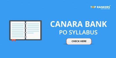 Canara Bank PO Syllabus 2018 – Subject-wise Syllabus & New Exam Pattern