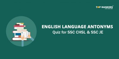 Antonyms Quiz Questions for SSC CHSL and JE – Practice Now